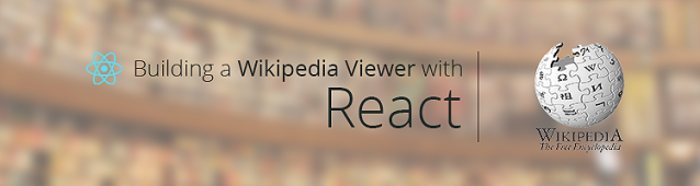 Build a wikipedia viewer with React, Babel and Webpack