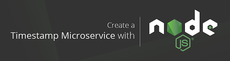 Create a Timestamp Microservice with Node.js